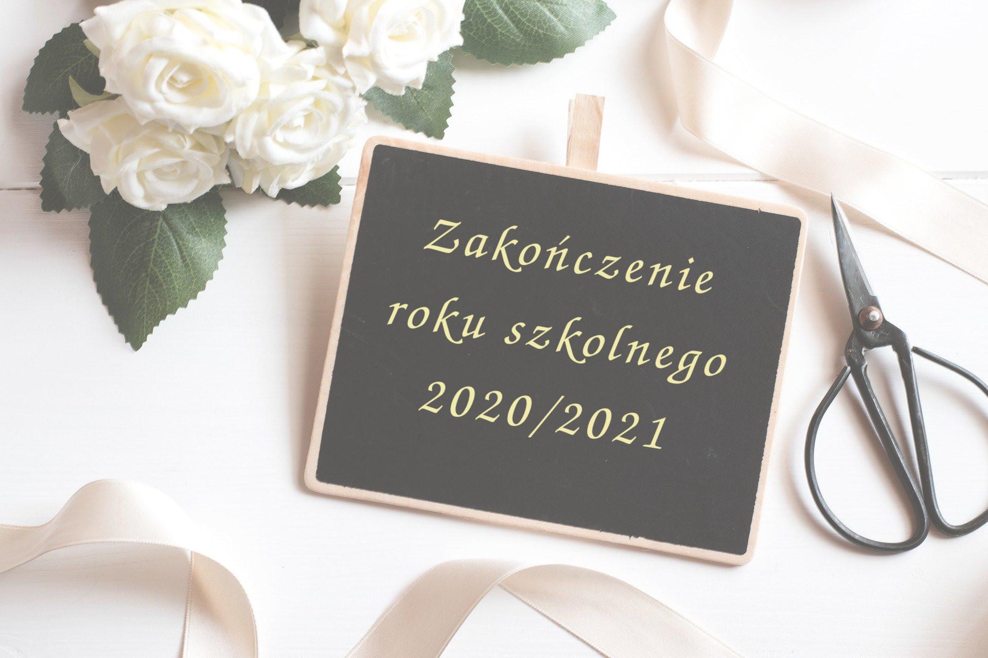 Koniec roku szkolnego 2020/2021